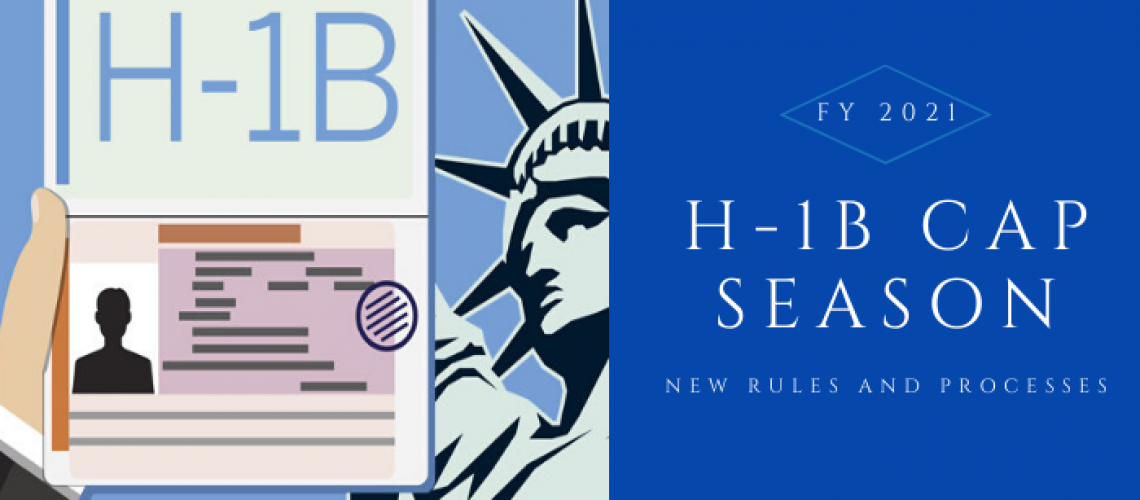 U.S. IMMIGRATION NEWS H1B FY2021 Cap Season Changes